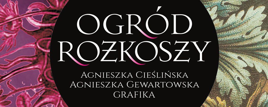 """Plakat wystawy """"Ogród rozkoszy"""": Agnieszka Cieślińska, Agnieszka Gewartowska. autor: Marek Kawecki"""
