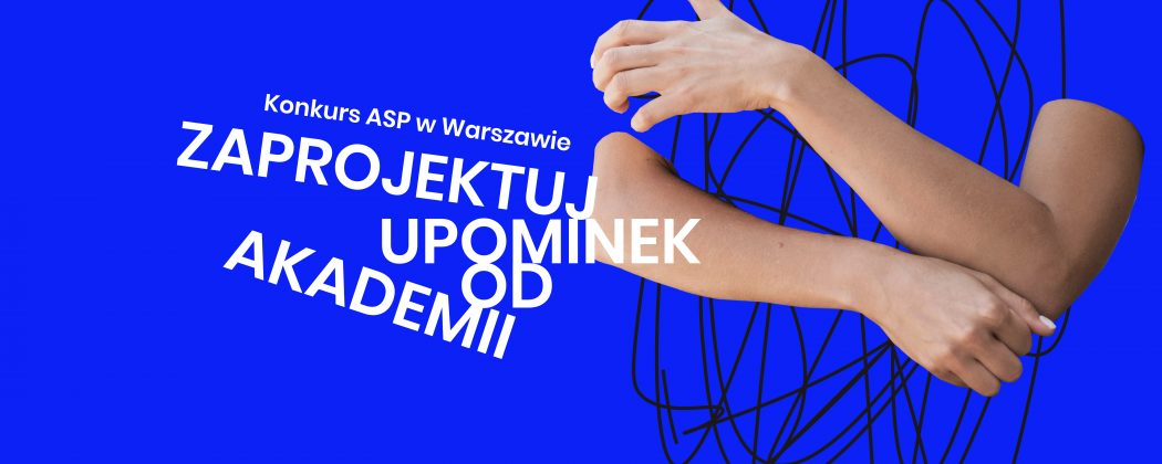 Zaproszenie do Konkursu ASP w Warszawie