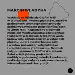 Marcin Władyka, wykładowca naWydziale Grafiki WAP wWarszawie, członek rady programowej 27. MBP wWarszawie, grafika: OKI OKI – Agata Klepka, Aleksandra Olszewska
